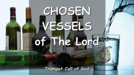 THE LORD SPEAKS about the chosen Vessels - TRUMPET CALL OF GOD