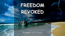 THUS SAYS THE LORD - FREEDOM is REVOKED - TRUMPET CALL OF GOD
