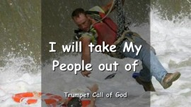 THUS SAYS THE LORD - I will take My People out of - TRUMPET CALL OF GOD