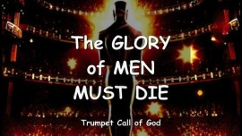 THUS SAYS THE LORD - The Glory of Men must die - TRUMPET CALL OF GOD