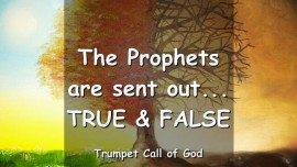 THUS SAYS THE LORD - The Prophets are sent out - TRUE and FALSE - TRUMPET CALL OF GOD