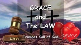 THUS SAYS THE LORD... Grace and The Law - Trumpet Call of God Online
