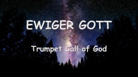 TROMPETE GOTTES - EWIGER GOTT - Trumpet Call of God Deutsch
