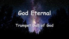 TRUMPET CALL of GOD - GOD ETERNAL