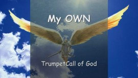 The Lord says... I know My Own - Trumpet Call of God