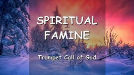 The Lord sent a Spiritual Famine