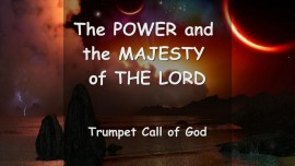 The POWER and MAJESTY of THE LORD
