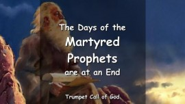 Thus says The Lord - The Days of the martyred Prophets are at an Ende - TRUMPET CALL OF GOD