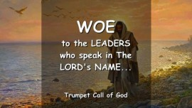 Thus says The Lord - Woe to the Leaders who speak in the Name of the Lord