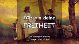 YAHUSHUA SAGT - Ich bin deine Freiheit - Trompete Gottes