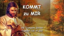 YAHUSHUA SAGT... Kommt zu Mir - Keine Zeit mehr zum Zoegern - Trumpet Call of God Deutsch