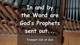 YAHUSHUA SAYS - In and by The Word are God's Prophets sent out - TRUMPET CALL OF GOD