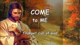 YAHUSHUA SAYS... Come to Me - No more Time to Tarry