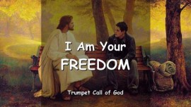 YahuShua says - I am your Freedom - Trumpet Call of God