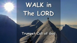 YahuShua says... Walk in the Lord