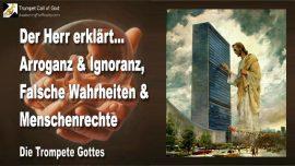 2005-08-23 - Arroganz-Ignoranz-Abtreibung-Falsche Wahrheiten-Menschenrechte-UNO-Die Trompete Gottes