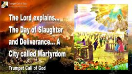 2007-05-02 - Day of Slaughter-Day of Deliverance Recompense-A City called Martyrdom-Persecution-Trumpet Call of God