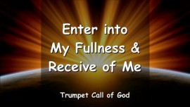 2008-03-20 Enter into My Fullness and receive of Me-Trumpet Call of God