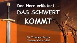 2010-05-23 DER HERR erlaeutert-Das Schwert kommt-Warnt eure Landsleute und Verwandten-TROMPETEN RUF GOTTES