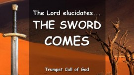 2010-05-23 THE LORD elucidates-The Sword comes-Warn your Countrymen and Kindred-TRUMPET CALL OF GOD