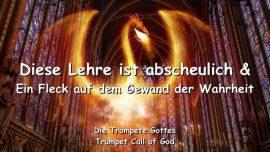 2011-05-06 - Die Lehre der Hoelle-Ewige Qual-Fleck auf dem Gewand der Wahrheit-Trompete Gottes