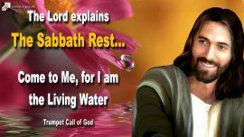 2013-01-24 - Commandment Sabbath Rest-Jesus Christ-Living Water-Living Bread-Trumpet Call of God