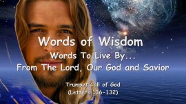7. WORDS of WISDOM from YAHUSHUA... Words to Live by - Trumpet Call of God