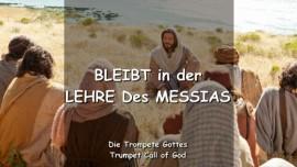 Bleibt in der Lehre des Messias