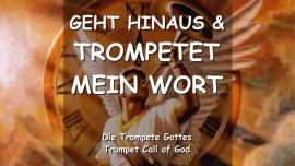 DAS SAGT DER HERR - Geht hinaus und trompetet Mein Wort - TROMPETE GOTTES