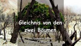 DE1-22 Der Herr gibt ein Gleichnis ueber zwei Baeume - Trompete Gottes