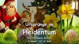 DE1-26 Der Herr spricht ueber die Urspruenge im Heidentum und die Winde der Taeuschung-Trompete Gottes