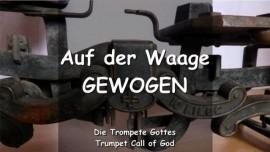 DER HERR Erklaert_Auf der Waage gewogen - TROMPETEN RUF GOTTES