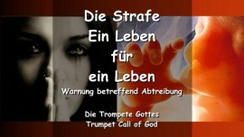 DER HERR Erklaert_Die Strafe_Ein Leben fuer ein Leben_Warnung betreffend Abtreibung_Die Trompete Gottes