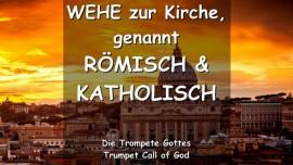Das sagt Der Herr - Wehe zur Kirche genannt roemisch katholisch - Trompete Gottes