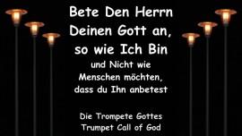 Das sagt Der Herr... Bete Den Herrn Deinen Gott an, so wie Ich bin und Nicht wie Menschen moechten, dass du Ihn anbetest