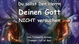 Das sagt der Herr-Du sollst den Herrn deinen Gott nicht versuchen-Trompetenruf Gottes