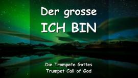 Der Grosse ICH BIN - TROMPETE GOTTES