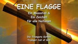 Der Herr erlaeutert-Eine Flagge-Ein Massstab und ein Zeichen fuer alle Nationen-Trompete Gottes