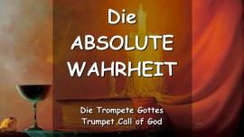 Die ABSOLUTE WAHRHEIT - Das sagt Der Herr