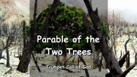 EN1-22 The Lord gives a Parable of two Trees - Trumpet Call of God
