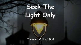 EN1-23 The Lord says - Seek only the Light - Trumpet Call of God