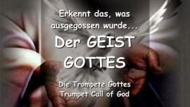 Erkennt das was ausgegossen wurde - Der Geist Gottes