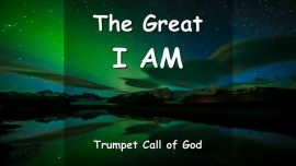 I AM the GREAT I AM - TRUMPET CALL OF GOD