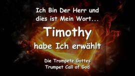 Ich bin Der Herr und dies ist Mein Wort - Timothy habe Ich erwaehlt