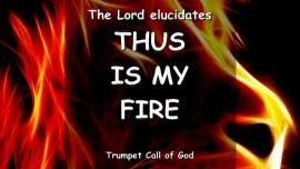 THE-LORD-Elucidates-Thus-is-My-Fire-The-Lords-Fire-TRUMPET-CALL-OF-GOD-ONLINE