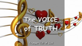 THE LORD Explains - The Voice of Truth - Love - the still small Voice - TRUMPET CALL OF GOD