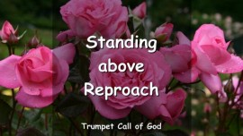 THE LORD SAYS - Only One stands above Reproach - TRUMPET CALL OF GOD