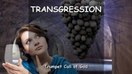 THE LORD SPEAKS about Transgressions - TRUMPET CALL OF GOD