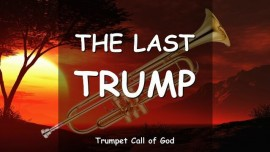 The Last Trump_TRUMPET CALL OF GOD