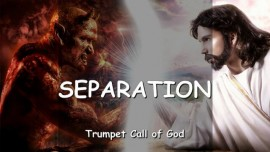 The Lord speaks about Separation - Trumpet Call of God